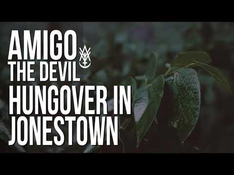 Amigo The Devil - hungover in jonestown (audio)
