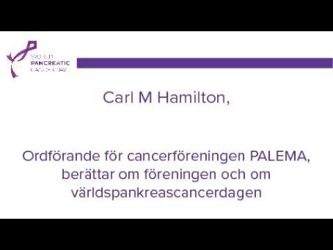 Carl M Hamilton, Om Pancreas cancer – Swedish