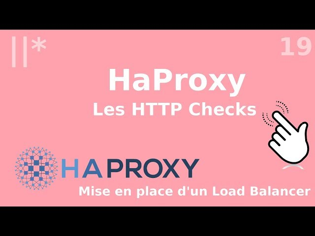 Haproxy - 19. Les HTTP checks