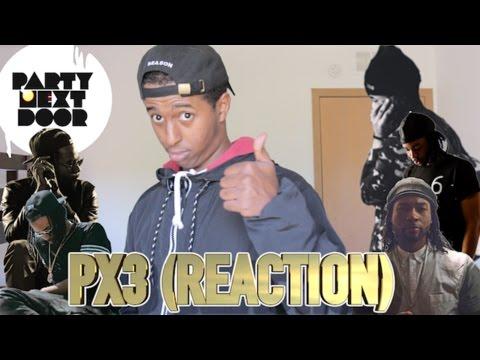 PARTYNEXTDOOR - P3 (REACTION)