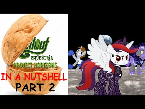Fallout Equestria: Project Horizons in a Nutshell, Part 2