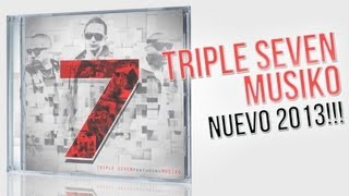 "Triple Seven & Musiko ""Te Amo"" NUEVO 2013! YA EN ITUNES!"