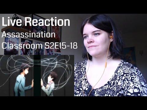 Assassination Classroom Final Season Episode 15-18 Live Reaction