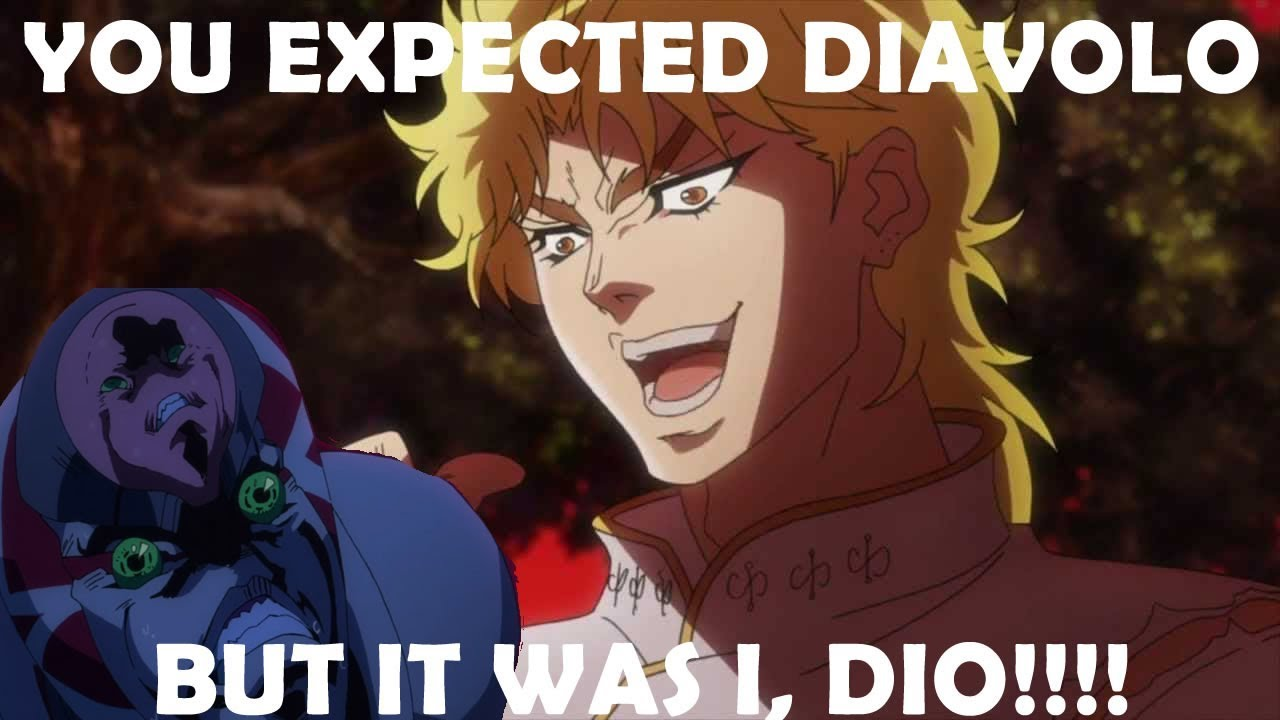 You Expected Diavolo But It Was I Dio Youtube Weakling! but there's so much more spice in the japanese lines that it can still haunt or tease people to this day. you expected diavolo but it was i dio