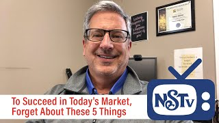 NSTV | Forget About These 5 Things to Succeed in Today's Market!