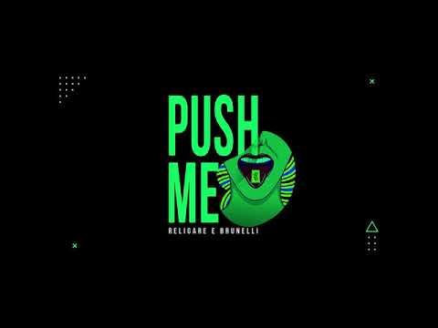 Religare, Brunelli - Push Me