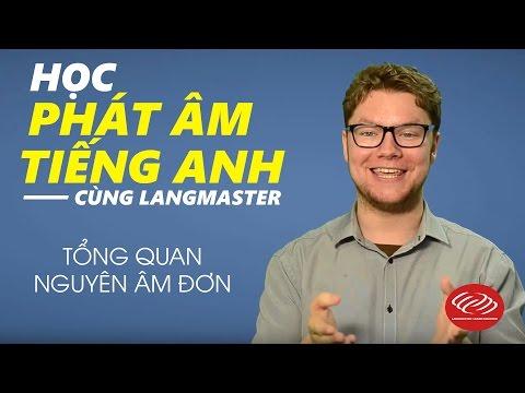 Học phát âm tiếng Anh cùng Langmaster - Tổng quan nguyên âm đơn