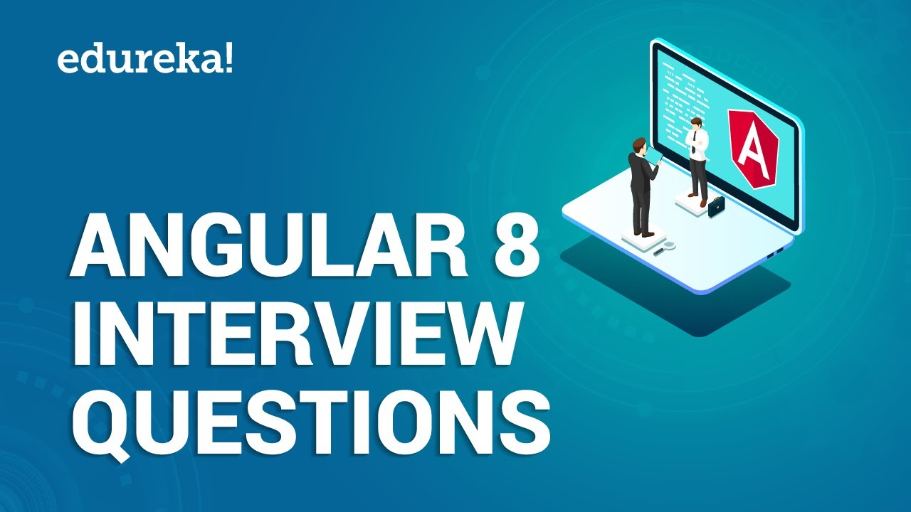 Angular Interview Questions and Answers | Angular 8 Interview Preparation