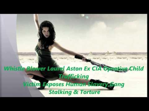 Whistle Blower Laurel Aston Ex CIA Oprative Child