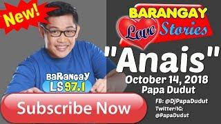 Barangay Love Stories October 14, 2018 Anais