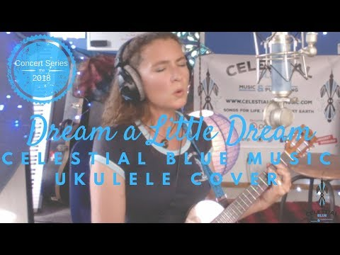 Dream A Little Dream (A Celestial Blue Music cover)