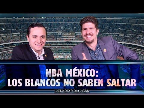NBA MÉXICO: LOS BLANCOS NO SABEN SALTAR - DEPORTOLOGÍA