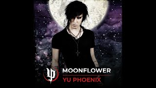 YU PHOENIX: Moonflower
