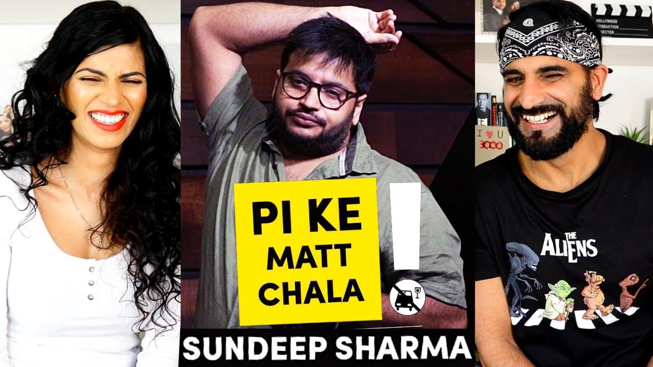 Pi Ke Mat Chala - SUNDEEP SHARMA - Stand-up Comedy REACTION!!