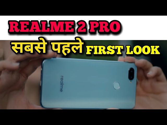 Realme 2 Pro First Look, Specifications, Price in Hindi