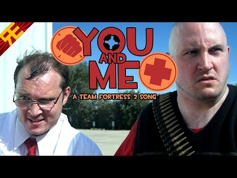 YOU AND ME: A Team Fortress 2 Song by Random Encounters