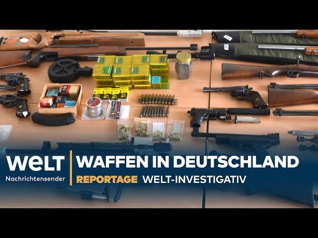 REPORTAGE: Deutschland sucht seine Waffen   WELT Investigativ