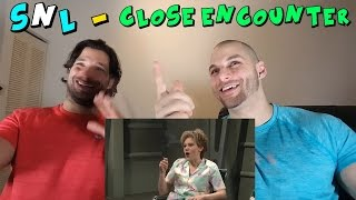 Close Encounter - SNL [REACTION]