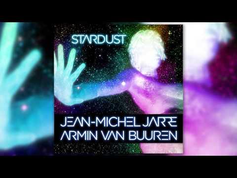 Jean-Michel Jarre & Armin van Buuren - Stardust (Radio Edit) Mp3