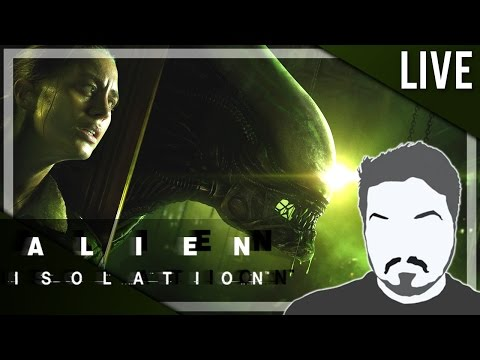 GET YOUR BODIES READY FOR THIS! - Alien Isolation Livestream 1