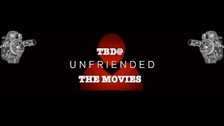 TBD@ the Movies: UnFriended