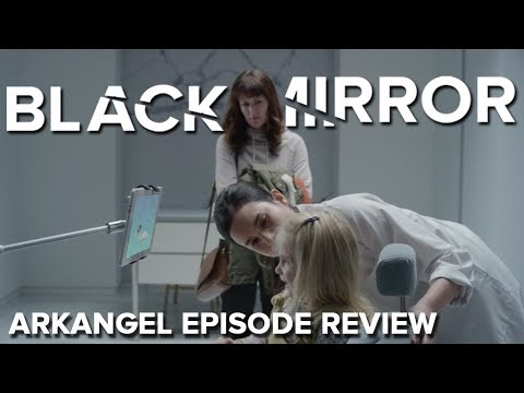 Download Youtube: Arkangel - Episode Review    BLACK MIRROR