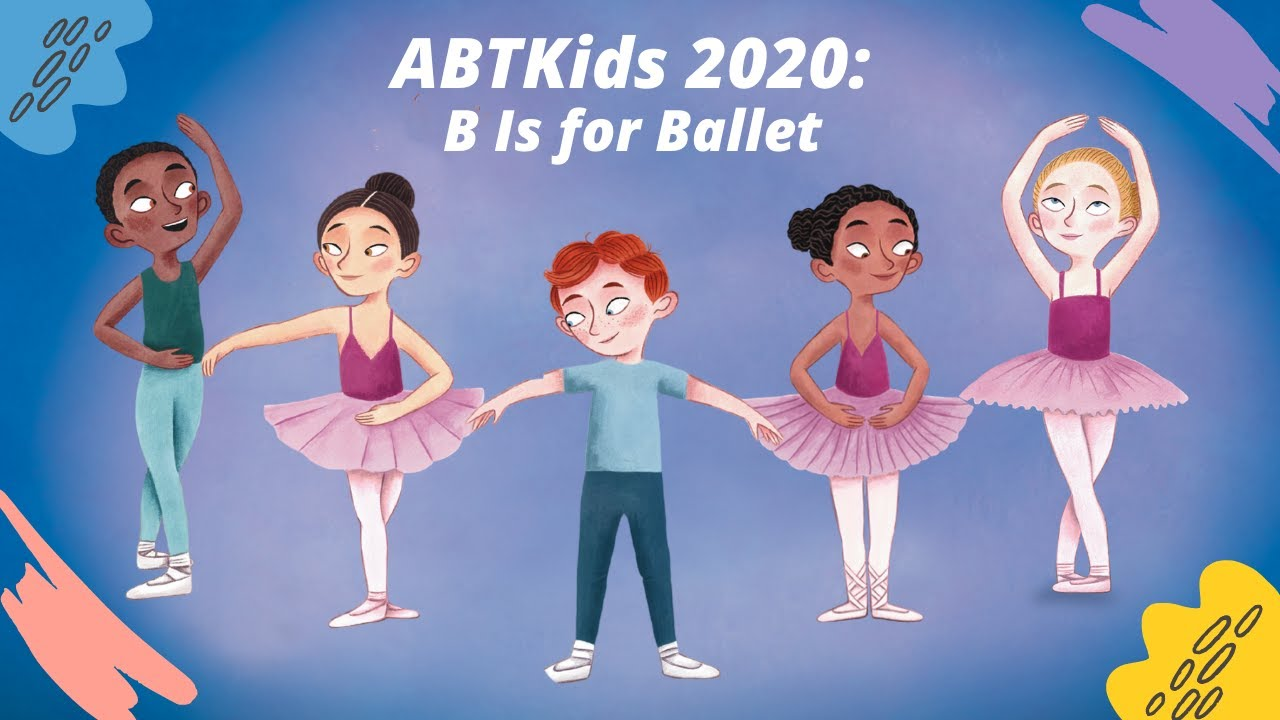 ABTKids 2020: B IS FOR BALLET