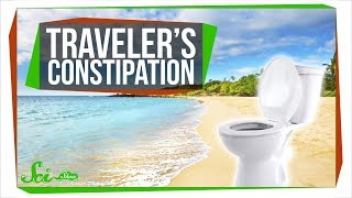 Why Can't I Poop When I Travel?