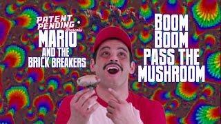 Mario & The Brick Breakers - Boom Boom Pass The Mushroom (Patent Pending)