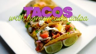 Tacos With Homemade Salsa