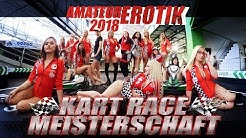 AMATEUR EROTIK KART MEISTERSCHAFT 2018 | MY DIRTY GRAND PRIXXX