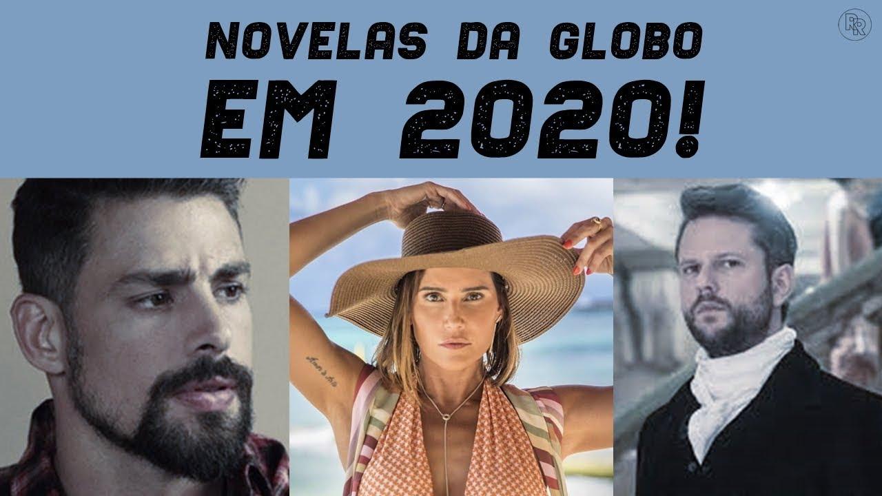 Estreia As Próximas Novelas Da Globo Em 2020 Youtube