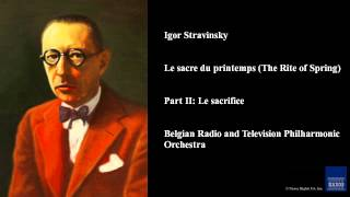 Igor Stravinsky, Le sacre du printemps (The Rite of Spring), Part II: Le sacrifice