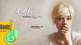 Xin lỗi » Nguyên Hà - Hồ Tiến Đạt ✎ acoustic Beat by Trịnh Gia Hưng