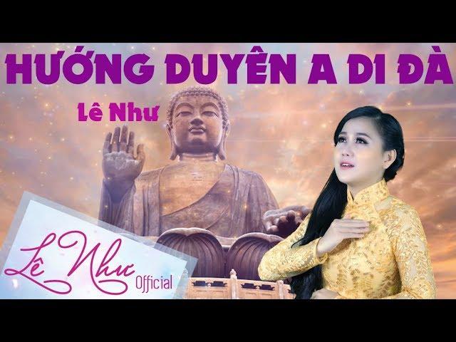 HƯỚNG DUYÊN A DI ĐÀ    Lê Như Official    Bài hát Phật Pháp hay nhất từng được nghe