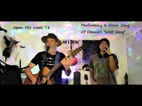 """Performing Cover Song of Omnia's """"Wolf Song"""" For Hive Open Mic Week 78"""