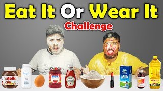 Eat it or Wear It Challenge |  Food Eating Or Food Wearing Challenge | #Yummy Dare