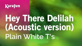 Karaoke Hey There Delilah (Acoustic version) - Plain White T