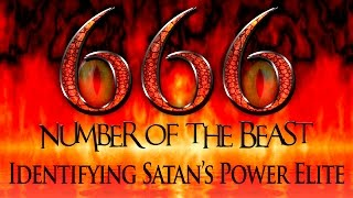 666: Number of the Beast | Identifying Satan's Power Elite!