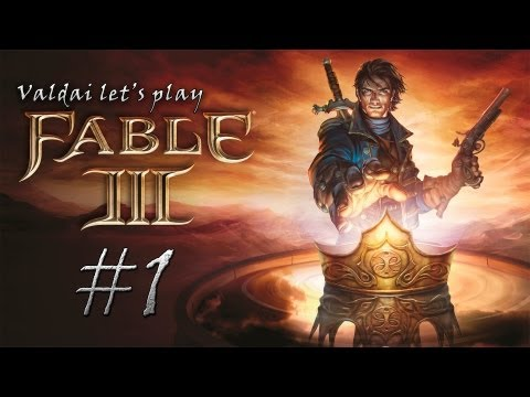 Смотреть прохождение игры [Let's play Valdai] Fable III. Серия 1 - Будущий герой.