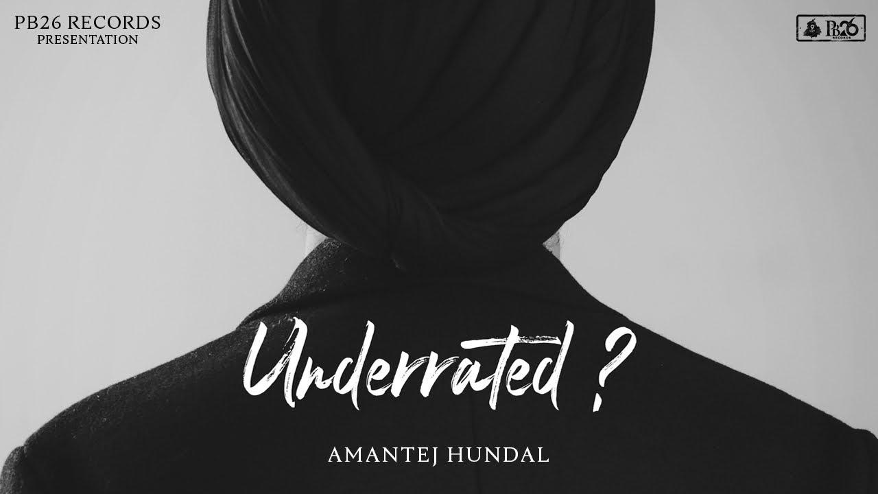 UNDERRATED - Amantej Hundal | Underrated(Album) | Official Audio | Latest Punjabi Songs 2021