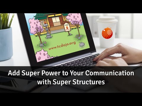 Add Super Power to Your Communication with Super Structures [TC Dojo Open Session]