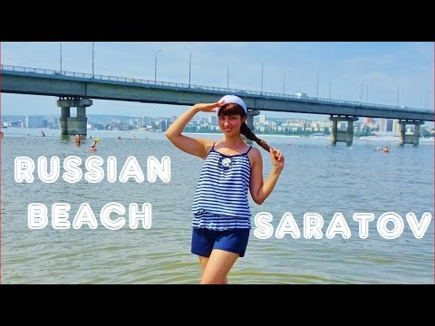 Russian Beach, VLOG: My Favorite Beach in Provincial Town Saratov