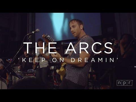 The Arcs: Keep On Dreamin' | NPR MUSIC FRONT ROW