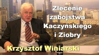 Zlecenie zabójstwa Kaczyńskiego i Ziobry [aneks] - Krzysztof Winiarski