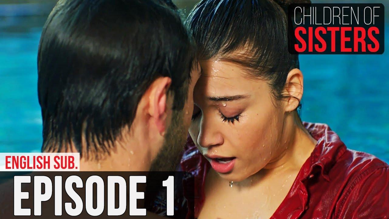 Download Children of Sisters - Episode 1 | (English Subtitle) Kardes Cocuklari