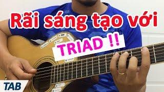 Rãi hợp âm TRIAD sáng tạo khi đệm hát - Học đàn guitar cơ bản | học đàn ghi ta miễn phí