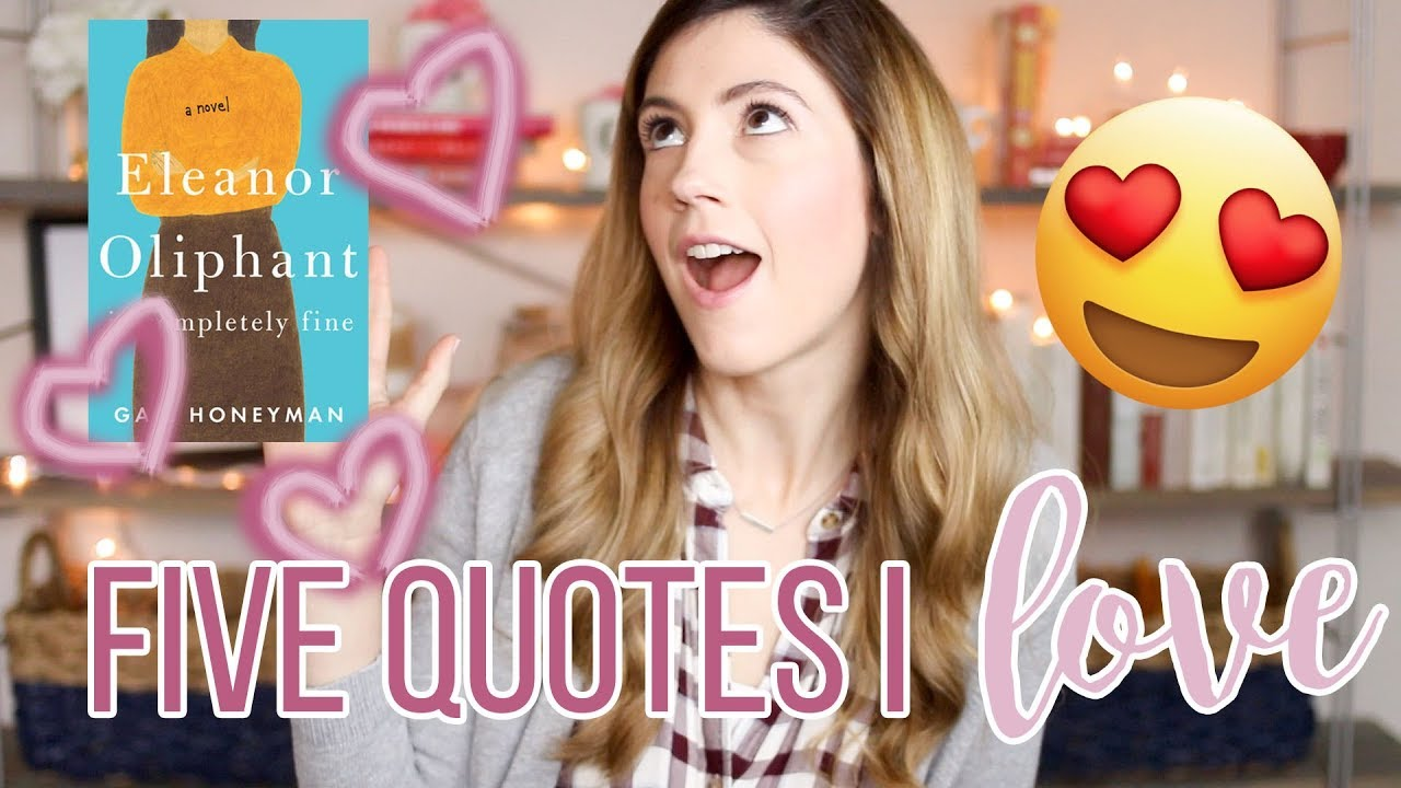 FIVE QUOTES I LOVE    ELEANOR OLIPHANT IS COMPLETELY FINE   YouTube FIVE QUOTES I LOVE    ELEANOR OLIPHANT IS COMPLETELY FINE