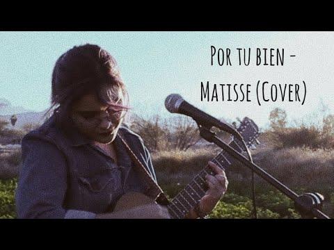 Por tu bien - Matisse (Cover)