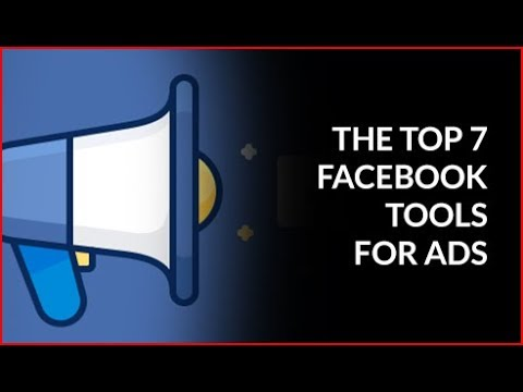 Top 7 Facebook Tools For Ads